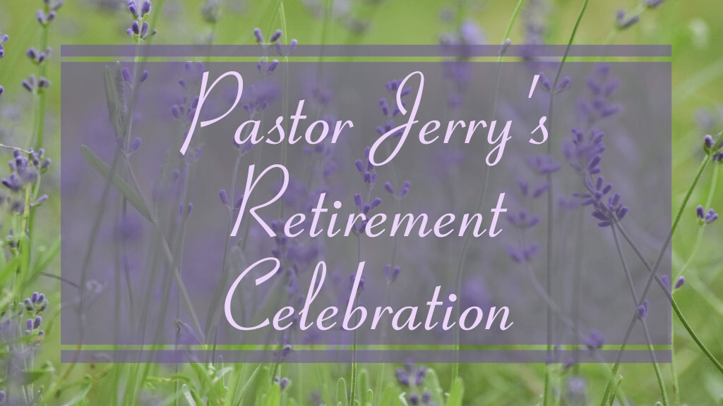 Pastor Jerry's Retirement Celebration